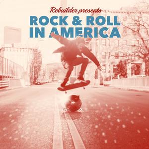 Rebuilder - Rock and Roll in America