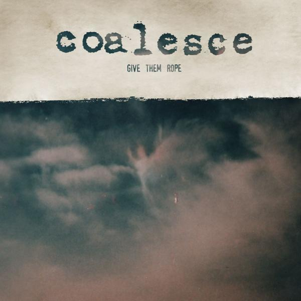 Coalesce - Give Them Rope 2xLP