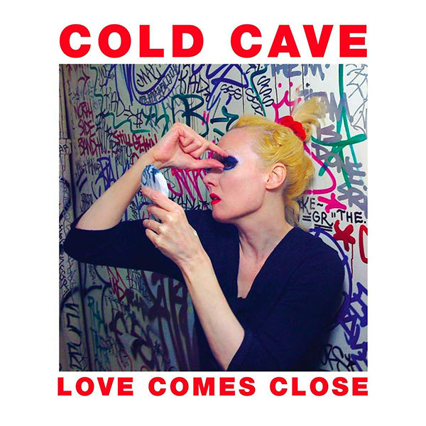 Cold Cave - Love Comes Close LP