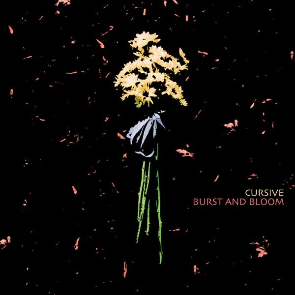 Cursive - Burst and Bloom 12