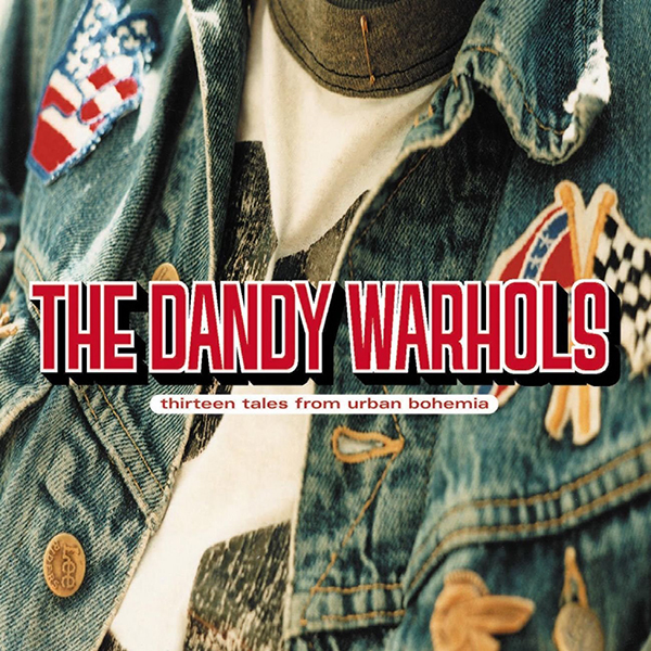 Dandy Warhols - Thirteen Tales From Urban Bohemia 2xLP