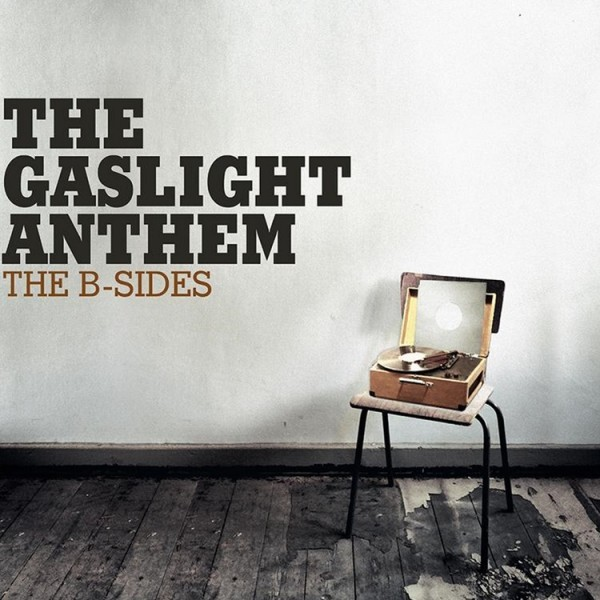Gaslight Anthem - The B-Sides LP
