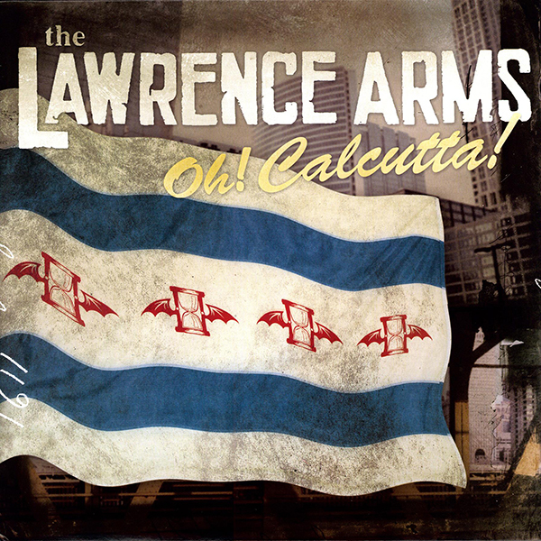 Lawrence Arms - Oh! Calcutta! LP