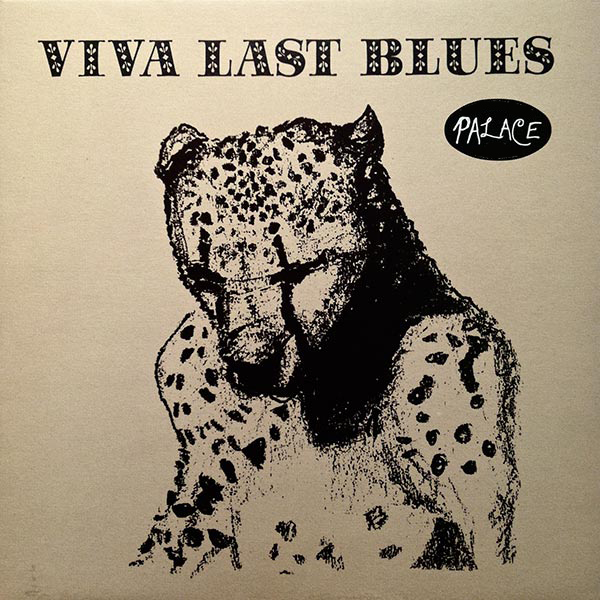 Palace - Viva Last Blues LP