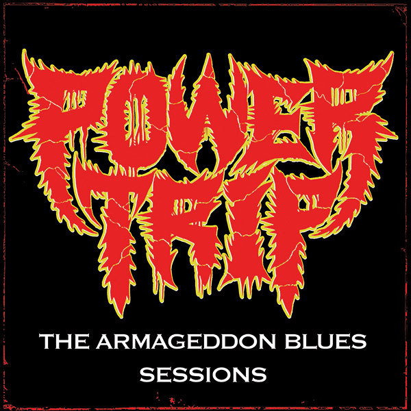 Power Trip - The Armageddon Blues Sessions 12