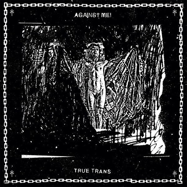 Against Me - True Trans 7