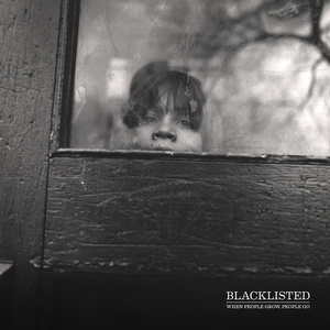 BLACKLISTED ´when people grow, people go´ LP