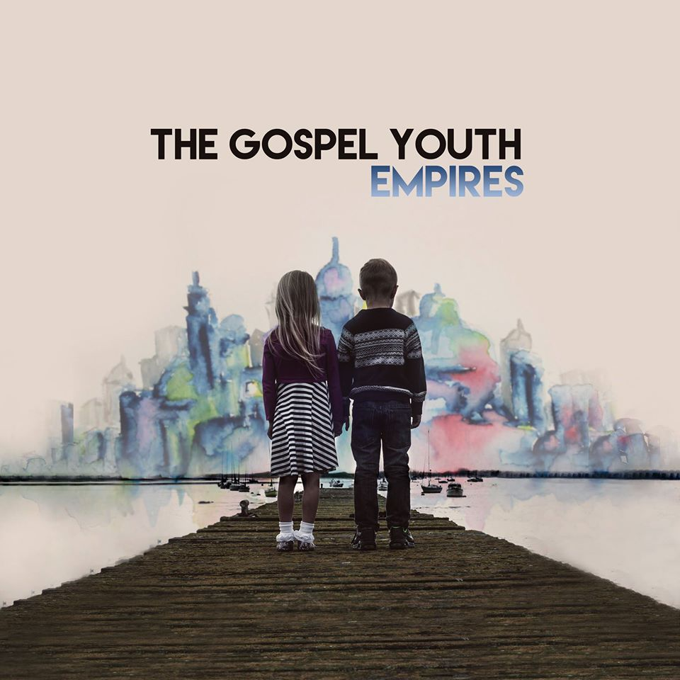 The Gospel Youth - Empires