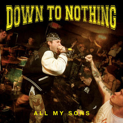 DOWN TO NOTHING ´All My Sons´ [7