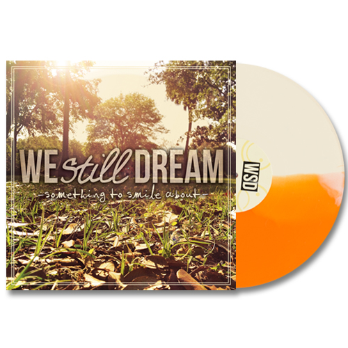 We Still Dream- Something To Smile About
