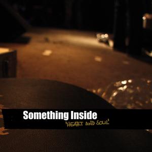 SOMETHING INSIDE ´heart & soul´