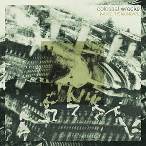 Colossal Wrecks -