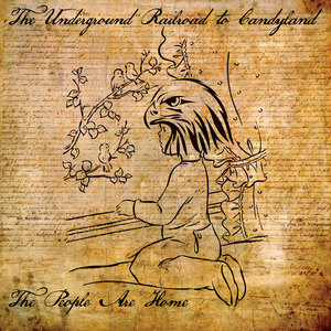 The Underground Railroad To Candyland - The People Are Home CS/LP