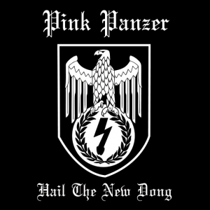Pink Panzer - Hail The New Dong