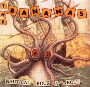 The Bananas - Nautical Rock N Roll LP/CS