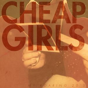 Cheap Girls - My Roaring 20's LP