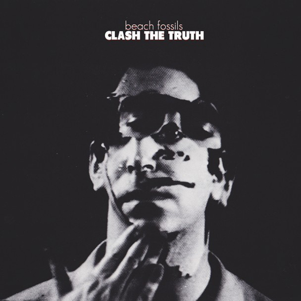 Beach Fossils - Clash the Truth LP