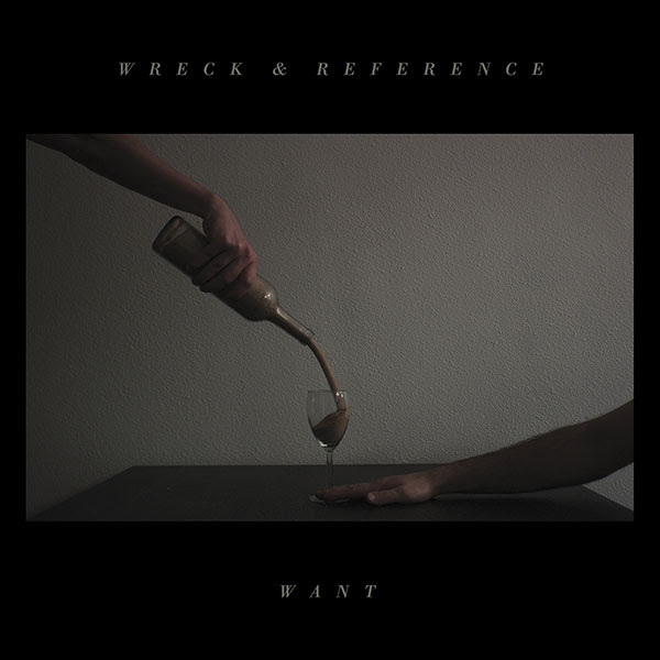 Wreck & Reference - Want LP