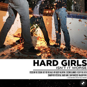 Hard Girls - Isn't It Worse LP