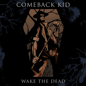COMEBACK KID ´Wake The Dead´ [LP]