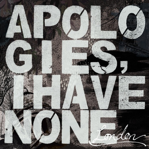 Apologies, I Have None - London LP