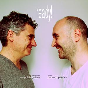 JOSEP LLUÍS GALIANA / CARLOS D. PERALES - Ready!