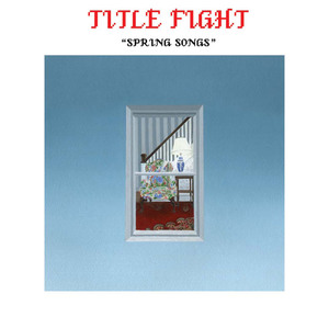 TITLE FIGHT ´Spring Songs´ [7