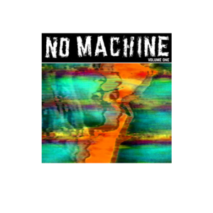No Machine - Volume One Vinyl