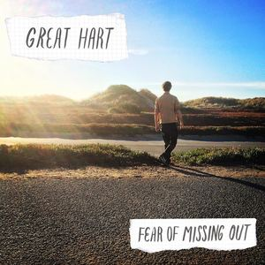 Great Hart - Fear of Missing Out CS