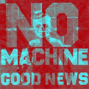 NO MACHINE : Good News (DIGITAL ONLY)