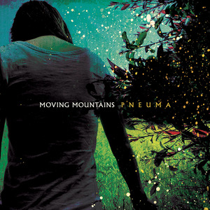 Moving Mountains - Pneuma Reissue