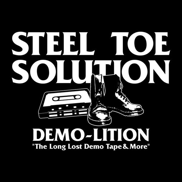 Steel Toe Solution - DEMO-LITION (The Lost Demo Tape & More) 12