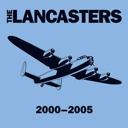 The Lancasters - 2000-2005  (LP OR CD)