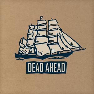 Dead Ahead - Dead Ahead 7