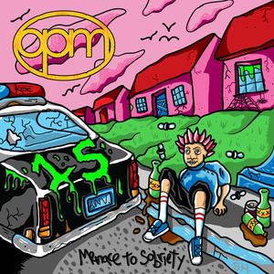 OPM - Menace To Sobriety 15 Year Anniversary