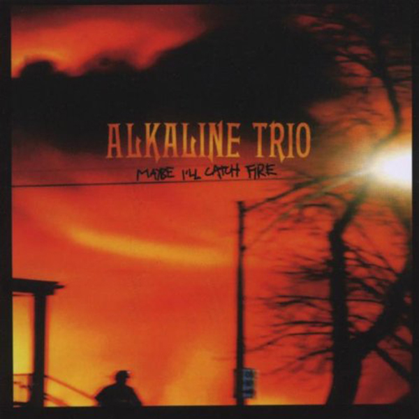 Alkaline Trio - Maybe I'll Catch Fire LP