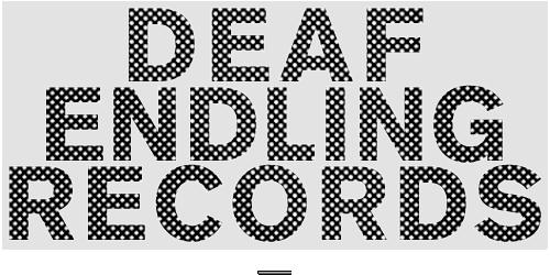 Deaf Endling Records