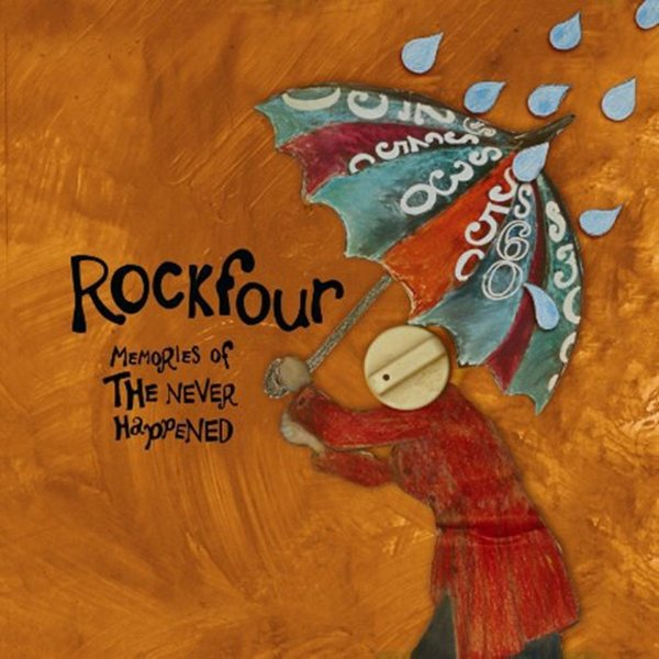 Rockfour - Memories Of The Never Happened