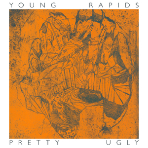 Young Rapids - Pretty Ugly