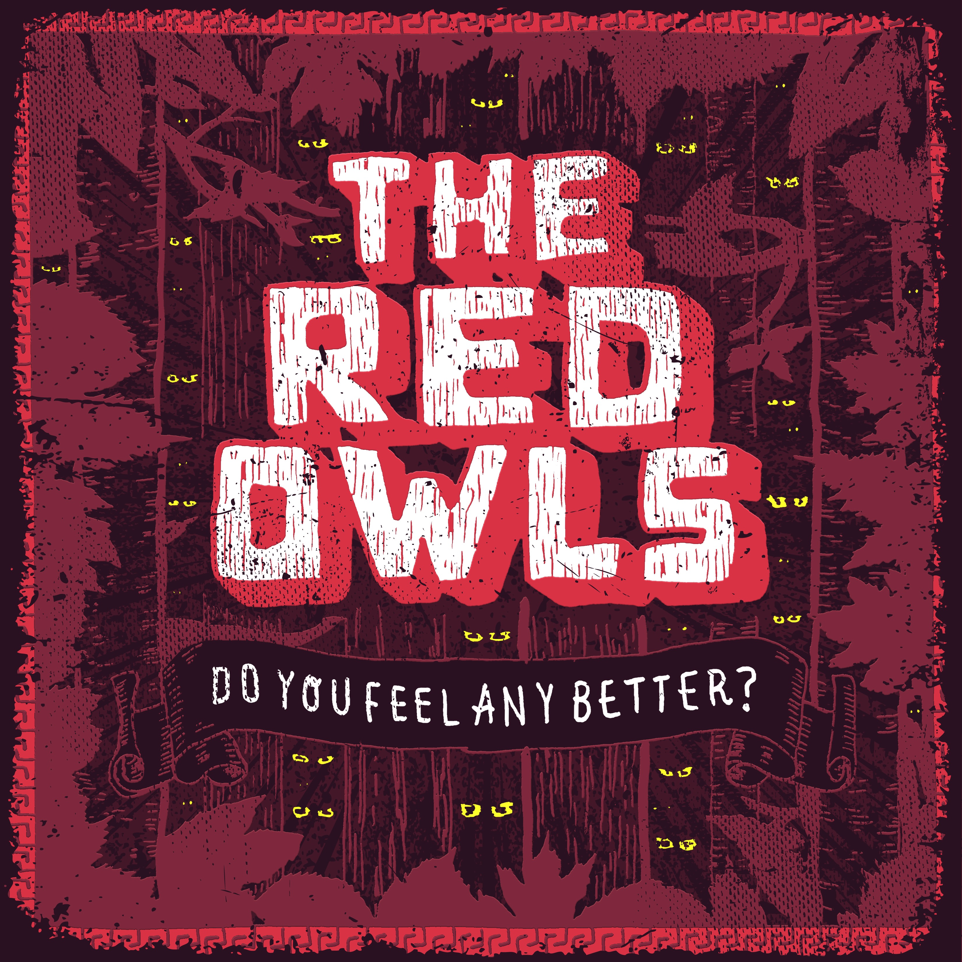 The Red Owls- Do You Feel Any Better? CD/EP + Digital Download