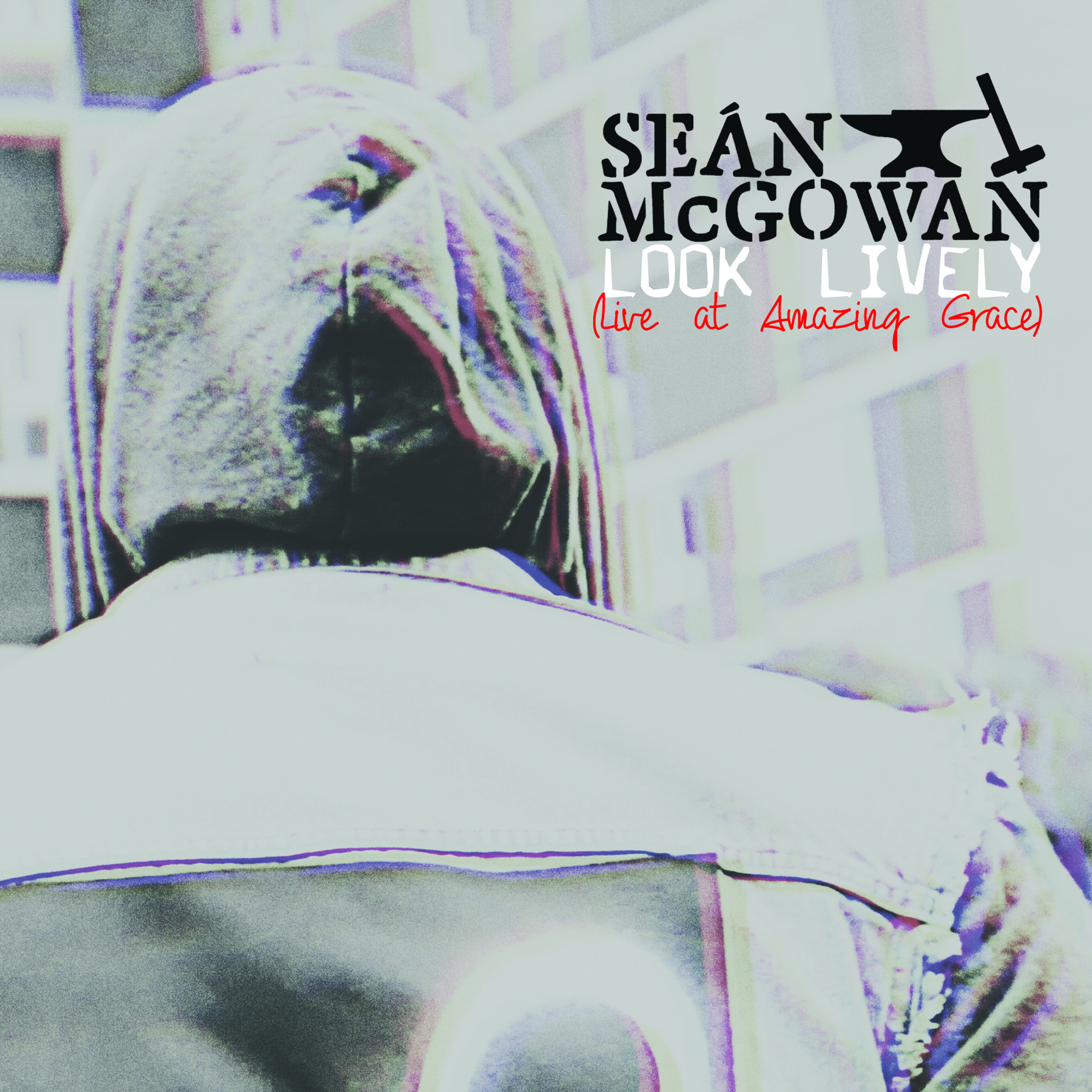 Seán McGowan - Look Lively (Live At Amazing Grace)