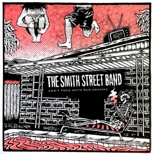 The Smith Street Band - Don't Fuck With Our Dreams 10