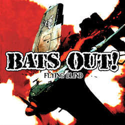 Bats Out! - Flying Blind