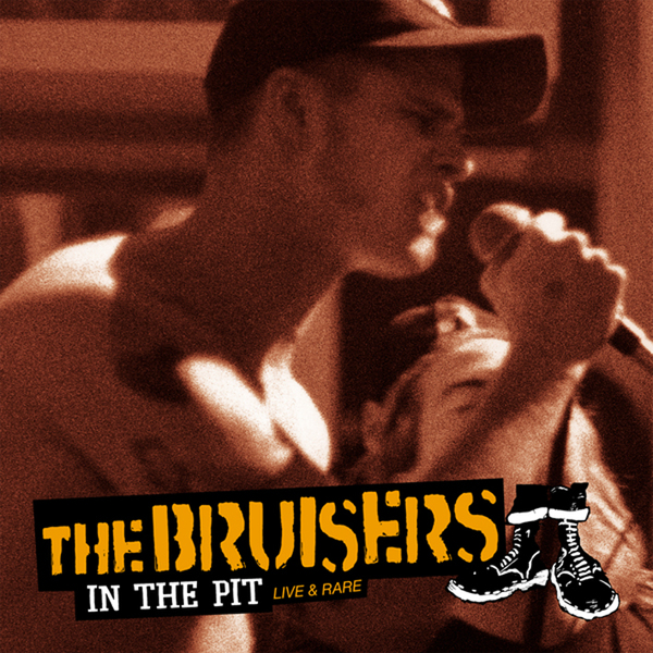 The Brusiers - In the Pit (Live & Rare)