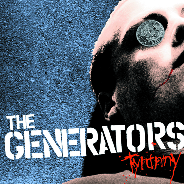 The Generators - Tyranny (LP OR CD)