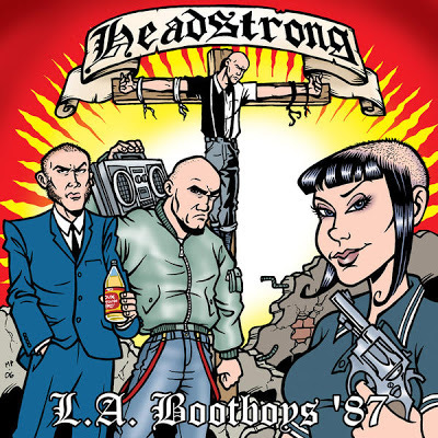 Headstrong - L.A. Bootboys
