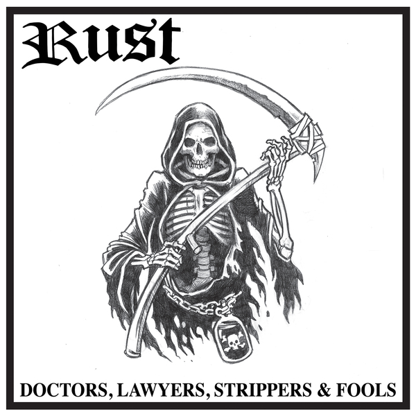 Rust - Doctors, Lawyers, Strippers & Fools LP