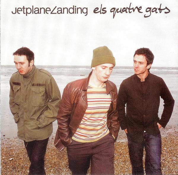 Jetplane Landing - Els Quatre Gats