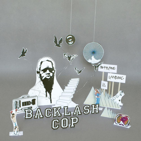 Jetplane Landing - Backlash Cop