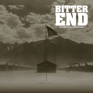 BITTER END ´Illusion Of Dominance´ [LP]